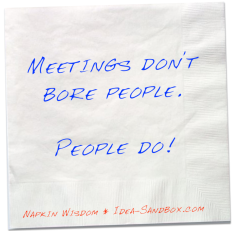 Meetings don't bore people. People do.
